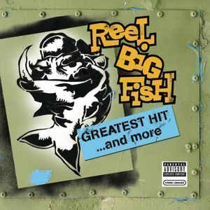 Reel Big Fish - Greatest Hit...And More