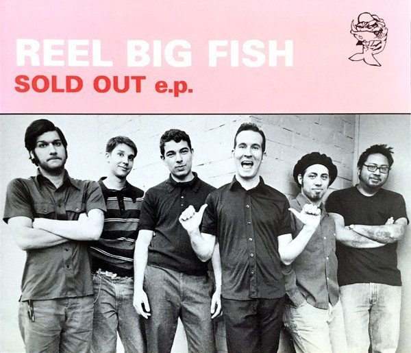 Reel Big Fish - Sold Out E.P.