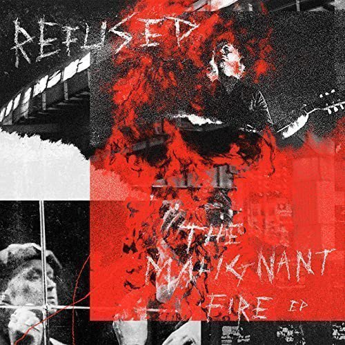 Refused - The Malignant Fire EP