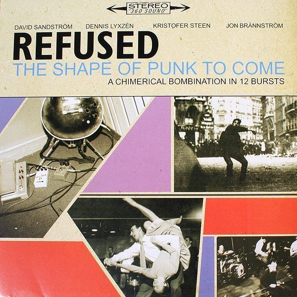 Refused - The Shape Of Punk To Come (A Chimerical Bombination In 12 Bursts)