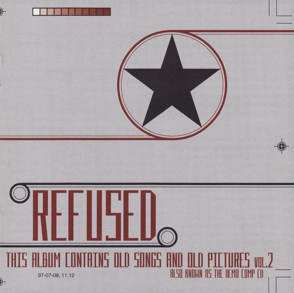 Refused - This Album Contains Old Songs And Old Pictures Vol.2 (Also Known As The Demo Comp CD)