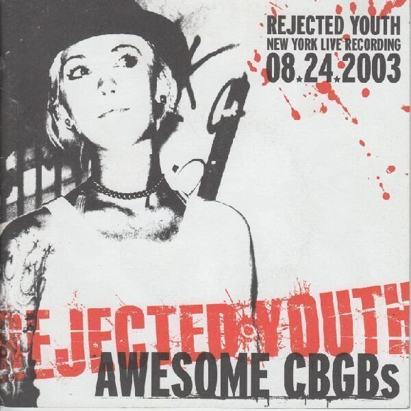 Rejected Youth - Awesome CBGB