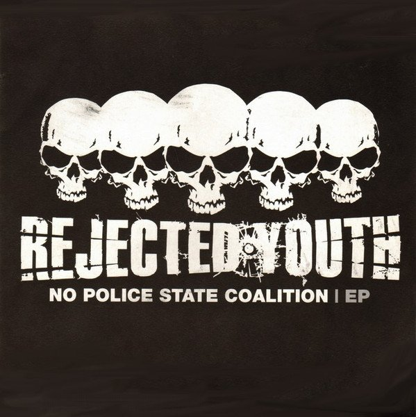 Rejected Youth - No Police State Coalition EP
