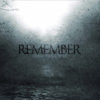Remember - Death To All Of Us