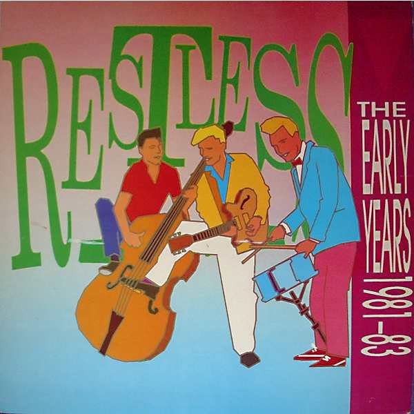 Restless - The Early Years 1981-83