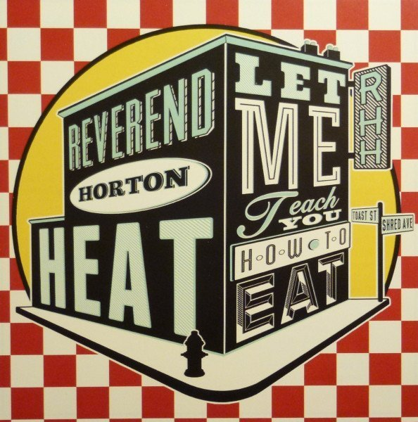 Reverend Horton Heat - Let Me Teach You How To Eat
