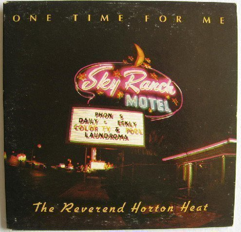 Reverend Horton Heat - One Time For Me