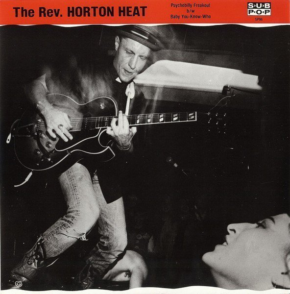 Reverend Horton Heat - Psychobilly Freakout b/w Baby You-Know-Who