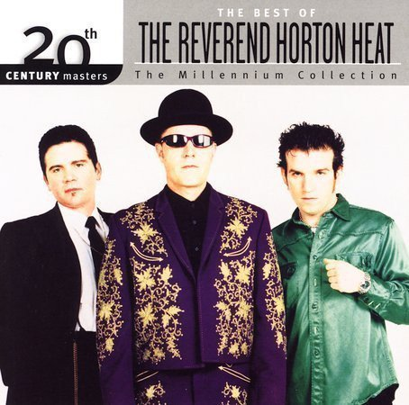 Reverend Horton Heat - The Best Of The Reverend Horton Heat