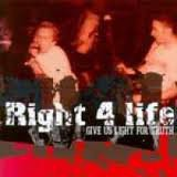 Right 4 Life - Give Us Light For Truth