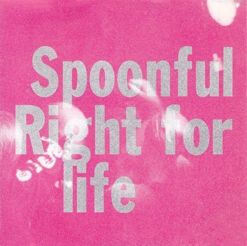 Right 4 Life - Spoonful / Right For Life