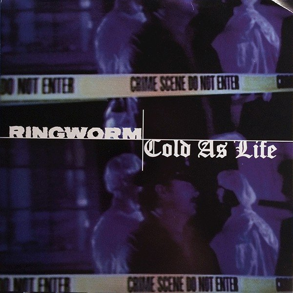 Ringworm - Ringworm / Cold As Life