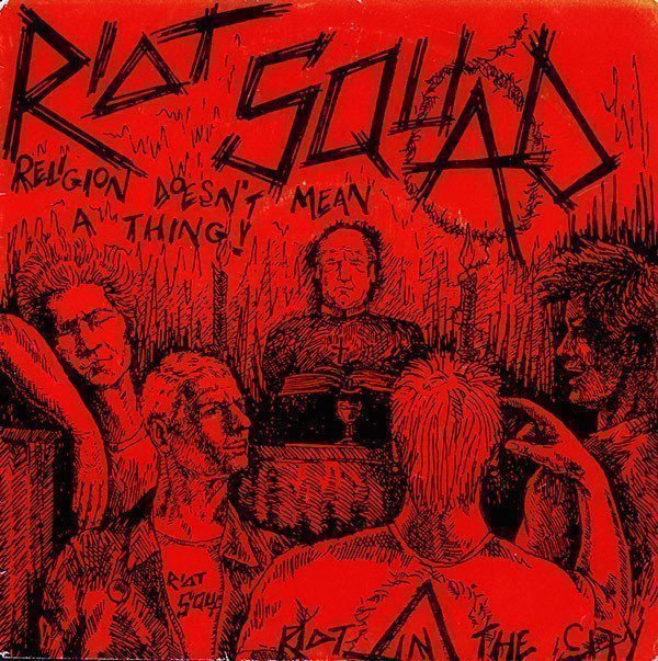 Riot Squad - Religion Doesn