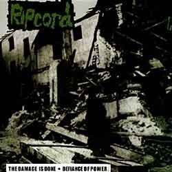 Ripcord - Discography Part I - The Damage Is Done •  Defiance Of Power