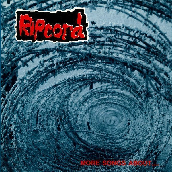 Ripcord - More Songs About....