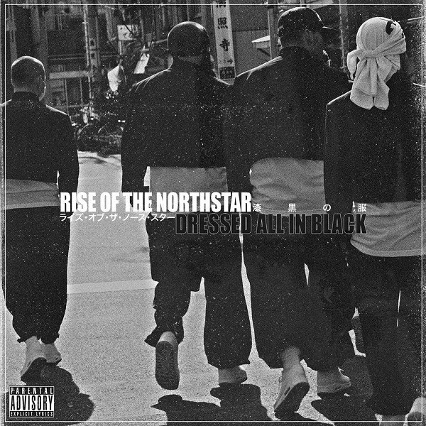 Rise Of The Northstar - Dressed All In Black