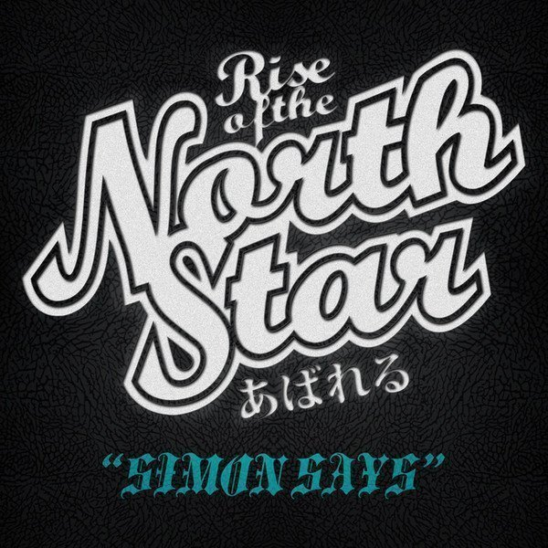 Rise Of The Northstar - Simon Says