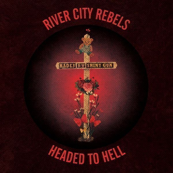 River City Rebels - Headed To Hell