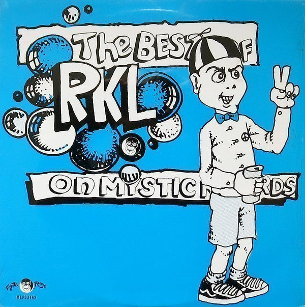 Rkl - The Best Of RKL On Mystic Records