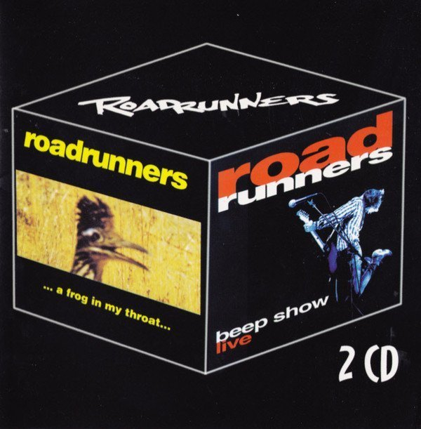 Roadrunners - ... A Frog In My Throat ... / Beep Show Live