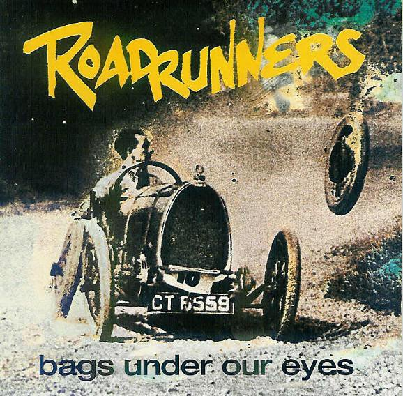 Roadrunners - Bags Under Our Eyes