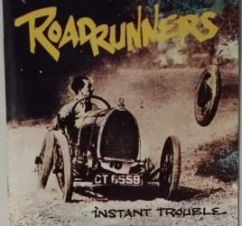 Roadrunners - Instant Trouble