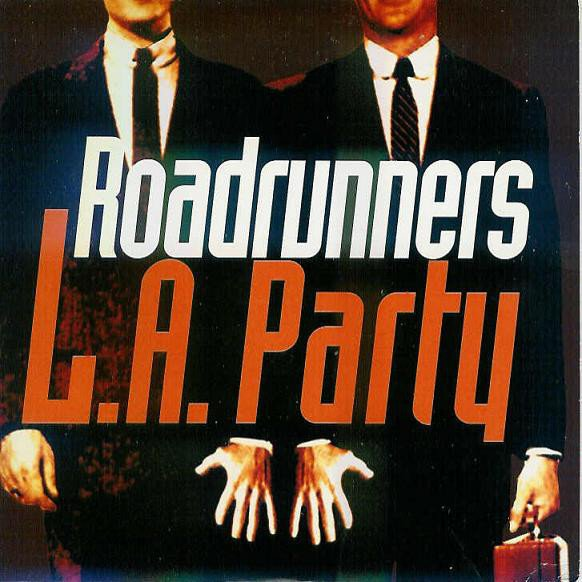 Roadrunners - L.A. Party