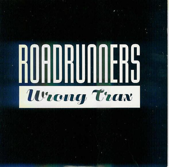 Roadrunners - Wrong Trax