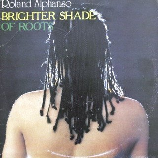 Roland Alphonso - Brighter Shade Of Roots