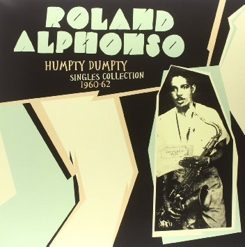 Roland Alphonso - Humpty Dumpty - Singles collection 1960-62