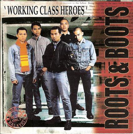 Roots  Boots - Working Class Heroes