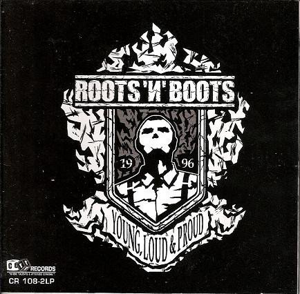 Roots  Boots - Young, Loud & Proud