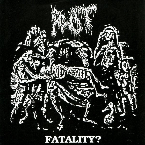 Rot - Fatality?