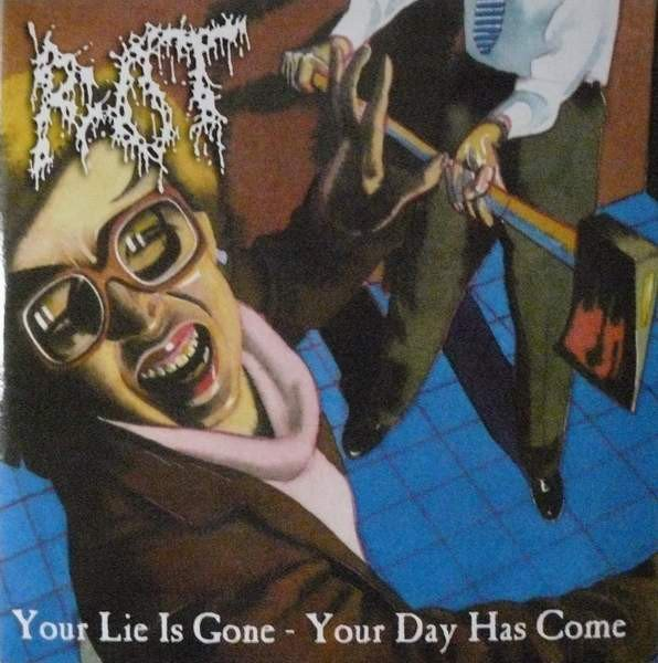 Rot - Your Lie Is Gone - Your Day Has Come