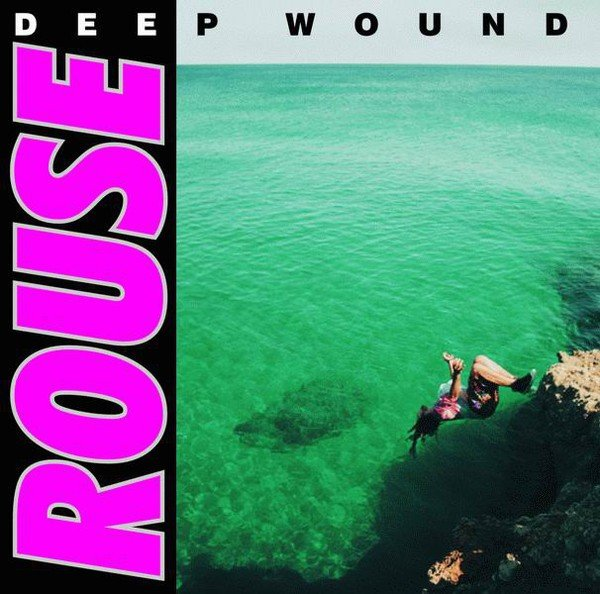 Rouse - Deep Wound