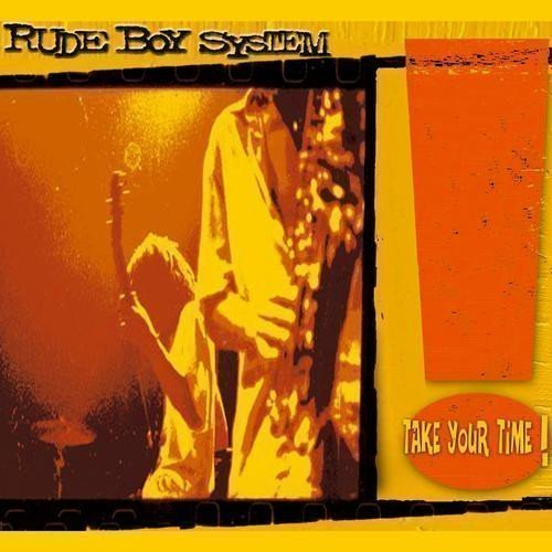 Rude Boy System - Take Your Time !