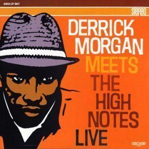 Rude Rich And The High Notes - Derrick Morgan  Meets The High Notes Live
