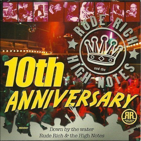 Rude Rich And The High Notes - Down By The Water - 10th Anniversary