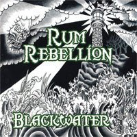 Rum Rebellion - Blackwater