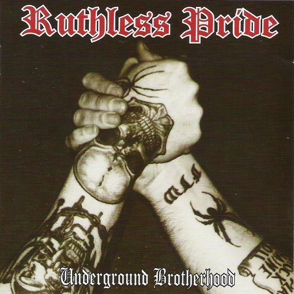 Ruthless Pride - Underground Brotherhood