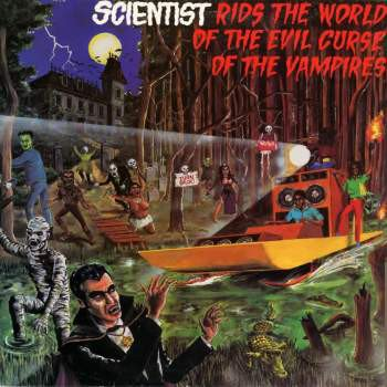 Scientist - Scientist Rids The World Of The Evil Curse Of The Vampires