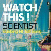 Scientist - Watch This! Dubbing At Tuff Gong Studio