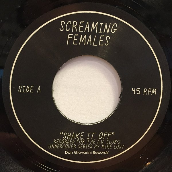 Screaming Females - Shake It Off / If It Makes You Happy