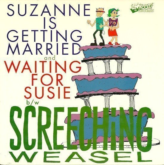 Screeching Weasel - Suzanne Is Getting Married / Waiting For Susie