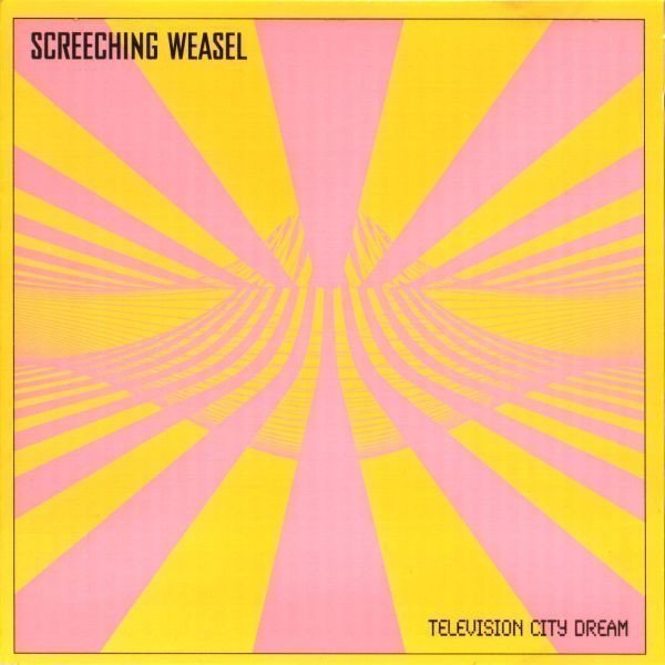 Screeching Weasel - Television City Dream