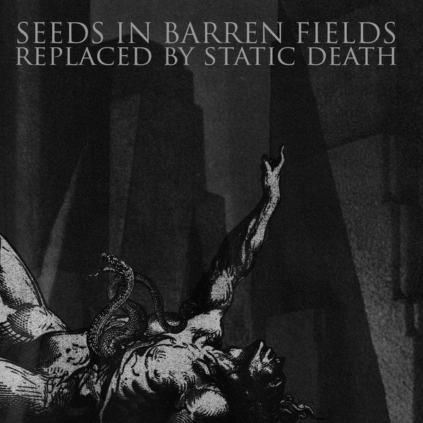 Seeds In Barren Fields - Replaced By Static Death