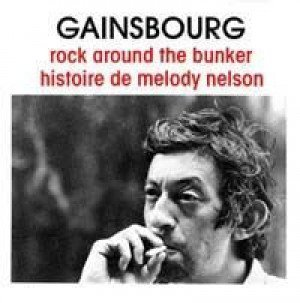 Serge Gainsbourg - Histoire De Melody Nelson / Rock Around The Bunker