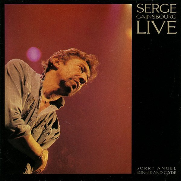Serge Gainsbourg - Live - Sorry Angel / Bonnie And Clyde