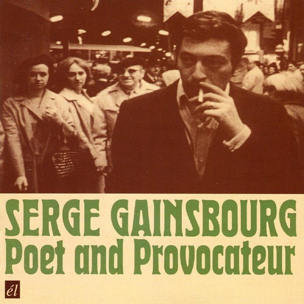 Serge Gainsbourg - Poet And Provocateur