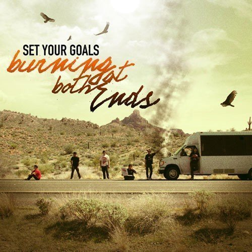 Set Your Goals - Burning At Both Ends